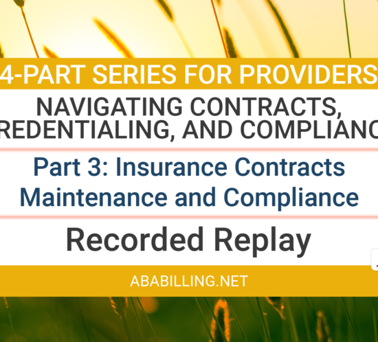 Webinar: Navigating Contracts, Credentialing, and Compliance Part 3: Insurance Contracts: Maintenance and Compliance