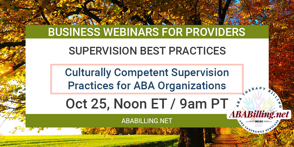 Webinar: Culturally Competent Supervision Practices for ABA Organizations