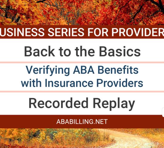 Webinar: Back to the Basics: Verifying ABA Benefits with Insurance Providers