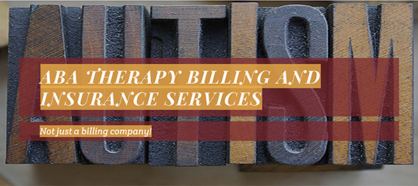 ABA Therapy Billing and Insurance Services: Not just a billing company!