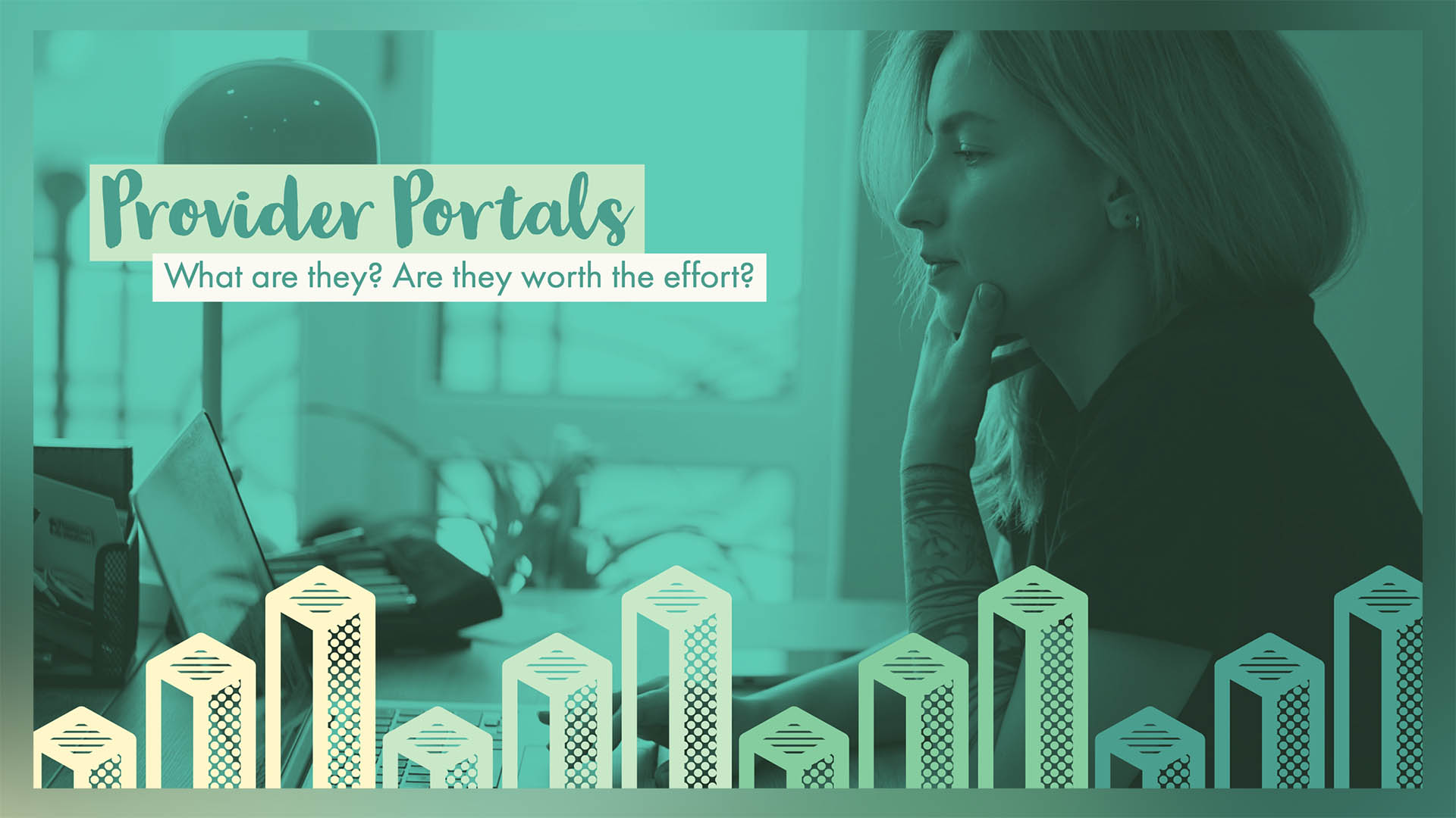 Provider Portals: What are they? Are they worth the effort?
