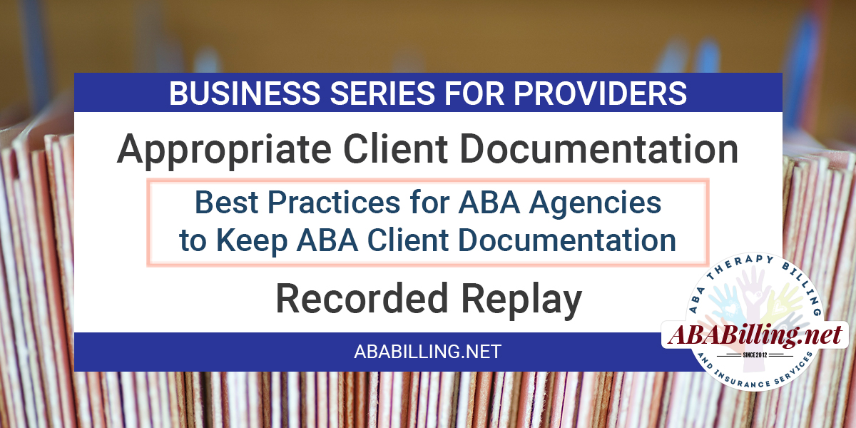 Appropriate Client Documentation for ABA Clients: Best Practices for ABA Agencies