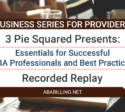3 Pie Squared Presents: Essentials for Successful ABA Professionals and Best Practices